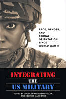 - Integrating the US Military: Race, Gender, and Sexual Orientation since World War II - 9781421422473 - V9781421422473