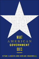 Luger, Stan, Waddell, Brian - What American Government Does - 9781421422596 - V9781421422596