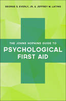 Everly Jr., George S., Lating, Jeffrey M. - The Johns Hopkins Guide to Psychological First Aid - 9781421422718 - V9781421422718