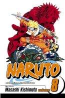 Masashi Kishimoto - Naruto, Vol. 8: Life-and-Death Battles - 9781421501246 - V9781421501246