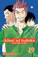Shiina, Karuho - Kimi ni Todoke: From Me to You, Vol. 19 - 9781421567808 - V9781421567808