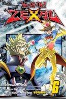 Yoshida, Shin - Yu-Gi-Oh! Zexal, Vol. 6 - 9781421576923 - V9781421576923