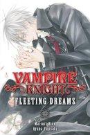 Hino, Matsuri, Fujisaki, Ayuna - Vampire Knight: Fleeting Dreams - 9781421577289 - V9781421577289