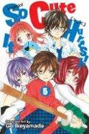 Ikeyamada, Go - So Cute It Hurts!!, Vol. 5 - 9781421579894 - V9781421579894