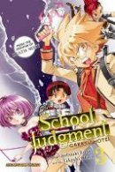 Enoki, Nobuaki - School Judgment, Vol. 3: Gakkyu Hotei - 9781421585680 - V9781421585680