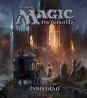 Wyatt, James - The Art of Magic: The Gathering - Innistrad - 9781421587806 - V9781421587806