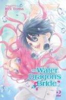 Toma, Rei - The Water Dragon's Bride, Vol. 2 - 9781421592565 - V9781421592565
