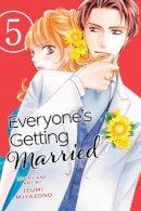 Miyazono, Izumi - Everyone's Getting Married, Vol. 5 - 9781421593449 - V9781421593449
