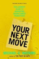 Watkins, Michael D. - Your Next Move - 9781422147634 - V9781422147634