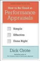 Grote, Dick - (How to be Good At) Performance Appraisals - 9781422162286 - V9781422162286
