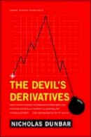 Dunbar, Nicholas - The Devil's Derivatives - 9781422177815 - V9781422177815