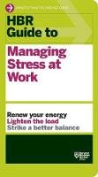 Harvard Business Review - HBR Guide to Managing Stress at Work - 9781422196014 - V9781422196014