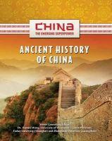 Hollihan-Elliot, Sheila - Ancient History of China (China: The Emerging Superpower) - 9781422221549 - V9781422221549