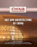 Hollihan-Elliot, Shelia - Art and Architecture of China (China: the Emerging Superpower) - 9781422221556 - V9781422221556