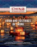 Liao, Yan - Food and Festivals of China (China: The Emerging Superpower) - 9781422221594 - V9781422221594