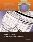Etingoff, Kim - How to Read Food Product Labels (Understanding Nutrition : a Gateway to Physical and Mental Health) - 9781422228807 - V9781422228807
