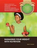 Crockett, Kyle A. - Managing Your Weight with Nutrition (Understanding Nutrition: A Gateway to Physical & Mental Health) - 9781422228814 - V9781422228814