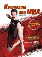 Johnson, Nathan - Kickboxing and Mma: Winning Ways (Mastering Martial Arts) - 9781422232392 - V9781422232392