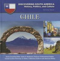 Shields, Charles J. - Chile (Discovering South America: History, Politics, and Culture) - 9781422232972 - V9781422232972