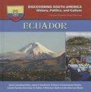 Williams, Colleen Madonna Flood - Ecuador (Discovering South America: History, Politics, and Culture) - 9781422232996 - V9781422232996
