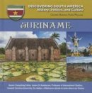 Williams, Colleen Madonna Flood - Suriname (Discovering South America: History, Politics, and Culture) - 9781422233047 - V9781422233047