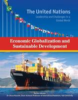Docalavich, Heather - Economic Globalization and Sustainable Development (United Nations: Leadership and Challenges in a Global World) - 9781422234310 - V9781422234310
