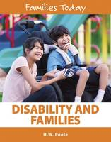Poole, Hilary W - Disability and Families (Families Today) - 9781422236147 - V9781422236147