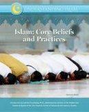 Mahdi, Nasreen - Islam: Core Beliefs and Practices (Understanding Islam) - 9781422236727 - V9781422236727