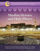 Mansoor, Musheer - Muslim Heroes and Holy Places (Understanding Islam) - 9781422236758 - V9781422236758