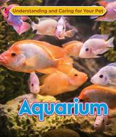 Jepson, Lance - Aquarium (Understanding and Caring for Your Pet) - 9781422236925 - V9781422236925