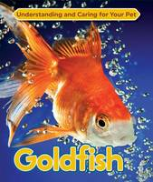 Cozier, Carl - Goldfish (Understanding and Caring for Your Pet) - 9781422236970 - V9781422236970