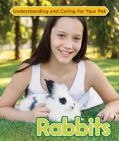 McBride, Anne - Rabbits (Understanding and Caring for Your Pet) - 9781422237038 - V9781422237038