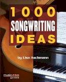 Aschmann, Lisa - 1000 Songwriting Ideas (Music Pro Guides) - 9781423454403 - V9781423454403