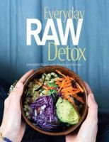 Baird, Meredith; Kenney, Matthew - Everyday Raw Detox - 9781423630159 - V9781423630159