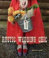 Lord, Maggie - Rustic Wedding Chic - 9781423630685 - V9781423630685