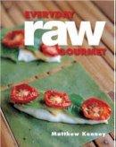 Kenney, Matthew - Everyday Raw Gourmet - 9781423634805 - V9781423634805