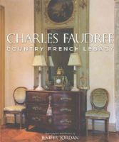 Jenifer Jordan - Charles Faudree's Country French Legacy - 9781423638544 - V9781423638544