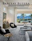 Butera, Barclay - Barclay Butera Modern Living - 9781423642220 - V9781423642220