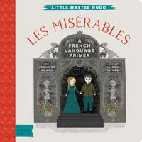 Adams, Jennifer - Les Miserables: A BabyLit® French Language Primer (BabyLit Books) - 9781423642282 - V9781423642282
