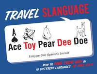Ellis, Mike - Travel Slanguage: How to Find Your Way in 10 Different Languages - 9781423642336 - V9781423642336
