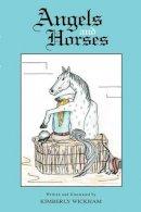 Wickham, Kimberly - Angels and Horses - 9781425102159 - KEX0216792