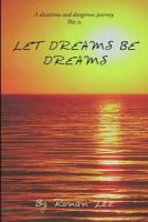 Ronan Lee - Let Dreams Be Dreams - 9781425190675 - 9781425190675