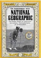 Jenkins, Mark Collins - On Assignment With National Geographic: The Inside Story of Legendary Explorers, Photographers, and Adventurers - 9781426210136 - V9781426210136