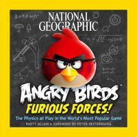 Allain, Rhett - National Geographic Angry Birds Furious Forces: The Physics at Play in the World's Most Popular Game - 9781426211720 - V9781426211720