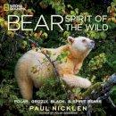 Nicklen, Paul - Bear: Spirit of the Wild - 9781426211768 - V9781426211768