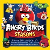 National Geographic Kids - National Geographic Angry Birds Seasons: A Festive Flight Into the World's Happiest Holidays and Celebrations - 9781426211812 - V9781426211812