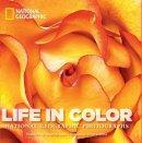 Hitchcock, Susan - Life in Color: National Geographic Photographs (National Geographic Collectors Series) - 9781426214516 - V9781426214516