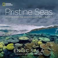 Sala, Enric - Pristine Seas: Journeys to the Ocean's Last Wild Places - 9781426216114 - V9781426216114