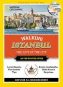 Rutherford, Tristan, Tomasetti, Kathryn - National Geographic Walking Istanbul: The Best of the City (National Geographic Walking Guide) - 9781426216367 - V9781426216367