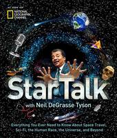 deGrasse Tyson, Neil - StarTalk: Everything You Ever Need to Know About Space Travel, Sci-Fi, the Human Race, the Universe, and Beyond - 9781426217272 - V9781426217272